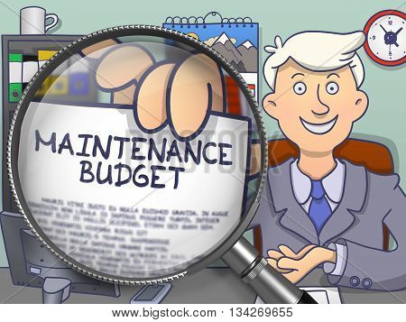 Maintenance Budget on Paper in Businessman's Hand through Lens to Illustrate a Business Concept. Colored Doodle Style Illustration.