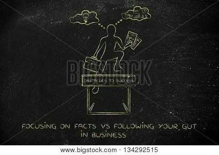 Facts Vs Following Your Gut, Businessman & Obstacle