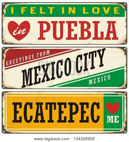Retro tin sign collection with Mexico city names. Vintage vector souvenir sign or postcard templates. Travel theme. Places to visit and remember.