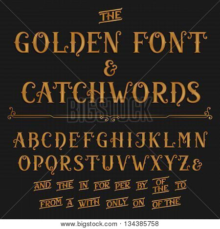 Vintage alphabet vector font with catchwords. Golden ornate letters and catchwords the, for, a, from, with, by etc. Vector font for labels, headlines, posters etc. poster