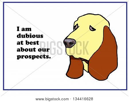 Cartoon about hound dog who is dubious.