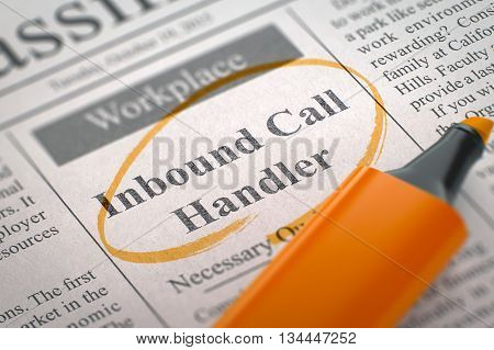 Inbound Call Handler. Newspaper with the Small Advertising, Circled with a Orange Marker. Blurred Image. Selective focus. Job Search Concept. 3D Illustration.