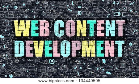 Web Content Development - Multicolor Concept on Dark Brick Wall Background with Doodle Icons Around. Illustration with Elements of Doodle Style. Web Content Development on Dark Wall.
