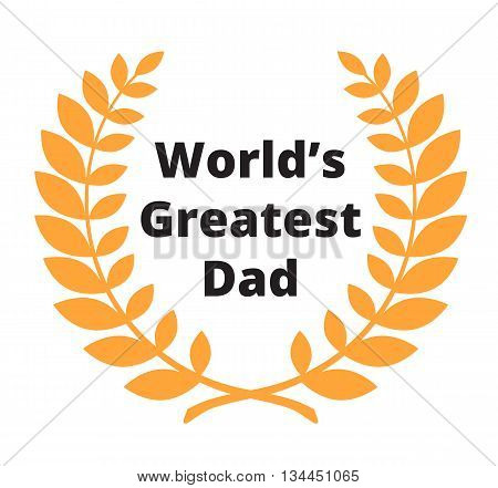Worlds Greatest Dad label for Fathers day celebrating