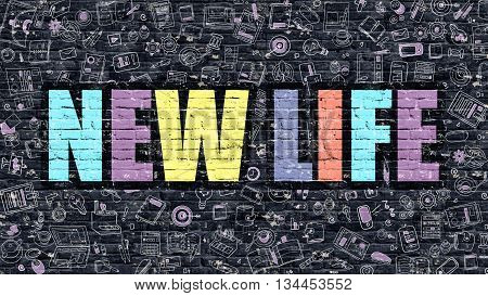 New Life Concept. New Life Drawn on Dark Wall. New Life in Multicolor Doodle Design. New Life Concept. Modern Illustration in Doodle Design Style of New Life. New Life Business Concept.