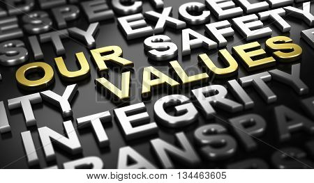 3D illustration over black background. Text our values written with golden letters with other words like integrity or safety written with silver material.