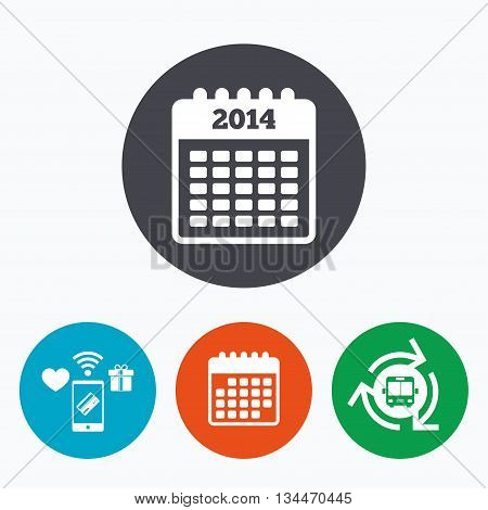 Calendar sign icon. Date or event reminder symbol. 2014 year. Mobile payments, calendar and wifi icons. Bus shuttle.