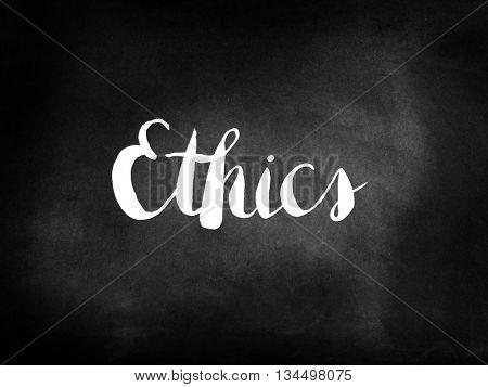 Ethics written on blackboard
