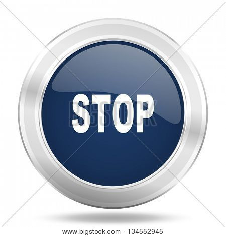 stop icon, dark blue round metallic internet button, web and mobile app illustration