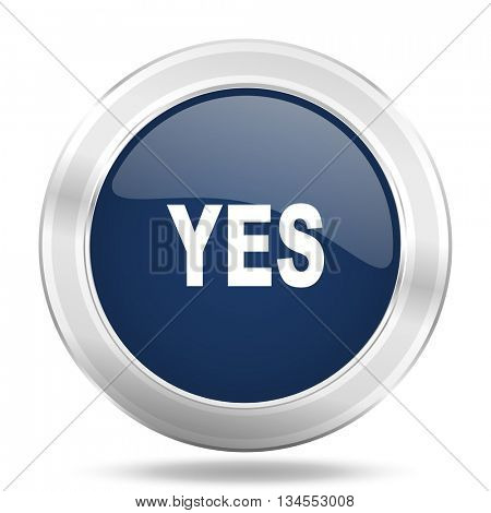 yes icon, dark blue round metallic internet button, web and mobile app illustration