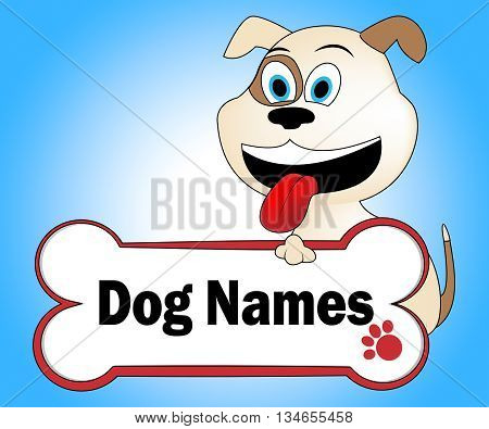 Dog Names Represents Pup Canines And Doggie