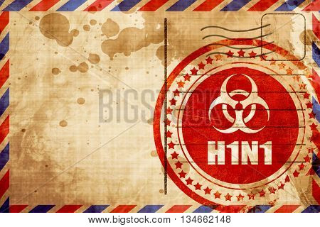 H1N1 virus concept background, red grunge stamp on an airmail ba