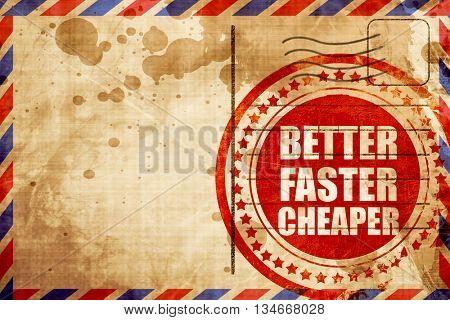 better faster cheaper