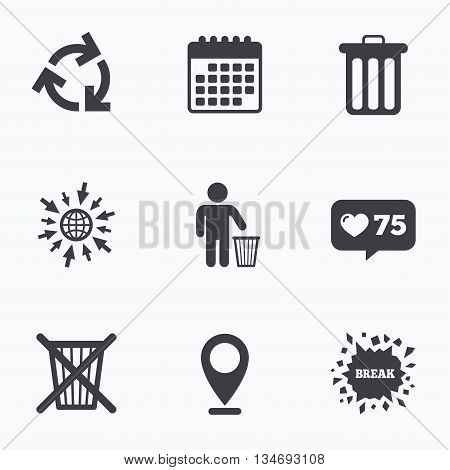 Calendar, like counter and go to web icons. Recycle bin icons. Reuse or reduce symbols. Human throw in trash can. Recycling signs. Location pointer.