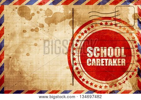 school caretaker, red grunge stamp on an airmail background