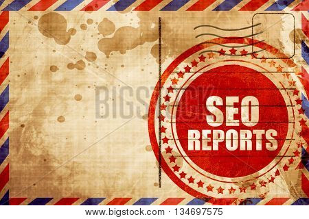 seo reports, red grunge stamp on an airmail background