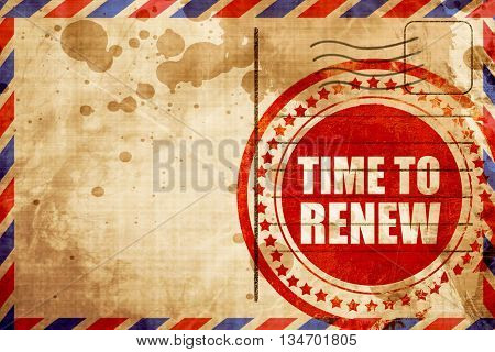 time to renew, red grunge stamp on an airmail background