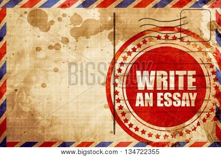 write an essay, red grunge stamp on an airmail background