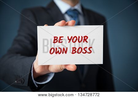Be your own boss - coach motivate to your own business (and freelance).