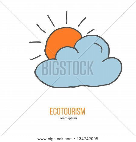 Cloud and sun. Ecotourism colorful flat design element isolated on a white background. Emblem, design concept, logo, logotype template. Hand drawn doodle vector illustration.