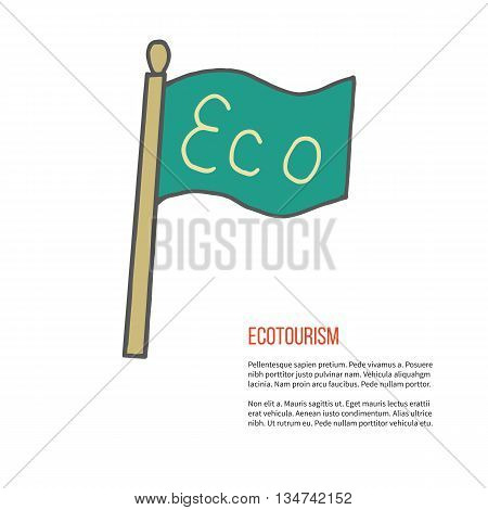 Flag with word Eco. Ecotourism colorful flat design element isolated on a white background. Emblem, design concept, logo, logotype template. Hand drawn doodle vector illustration.