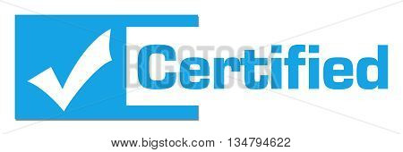 Certified concept image with text and tickmark symbol.
