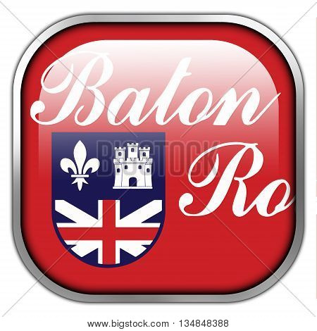 Flag Of Baton Rouge, Louisiana, Square Glossy Button