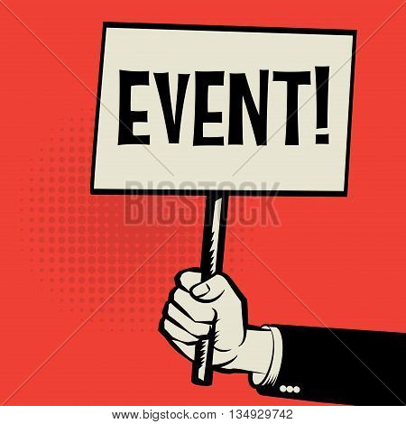 Hand holding poster business concept with text Event, vector illustration
