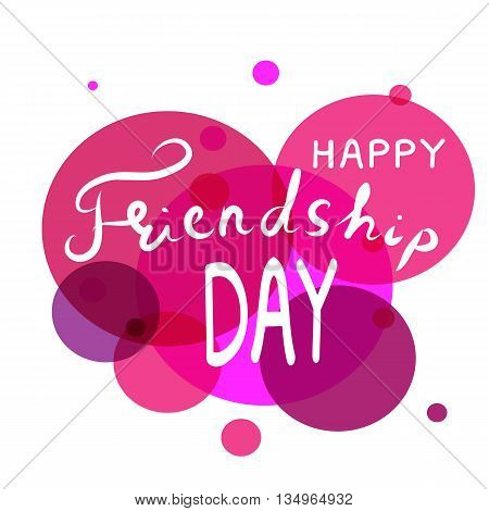 Happy friendship day hand draw lettering. Quote happy friendship day on create background. Vector illustration