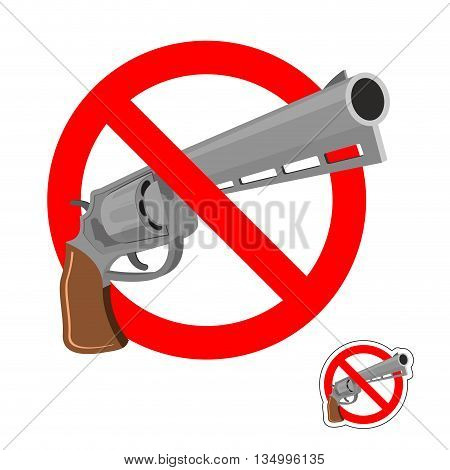 Stop Gun. Prohibited Entry Of Weapons. Colt Crossed Out. Emblem Against Revolver. Red Prohibition Si