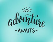 The Adventure Awaits life style inspiration quotes lettering. Motivational travel family quote typography. Calligraphy graphic design sign element. Vector Hand written style design letter. poster