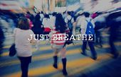 Just Breathe Life Calm Attitude Peace Relaxation Concept poster