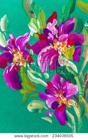 Painting Flowers On A Green Background. Oil Painting, Impressionist Style, Flower Painting, Bright C