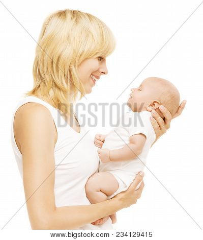 Mother And Baby Looking Face To Face, Mom Holding Newborn Kid On Hands, Woman With Infant Child Isol