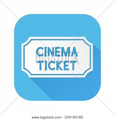 Cinema Ticket. White Sign On Blue Square Icon. Vector Illustration Isolated On White Background