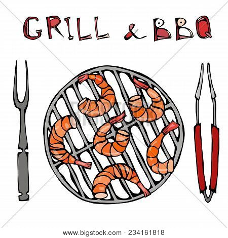 Shrimps Kebab On A Bbq Grill With Tongs And Fork. Seafood Barbecue Summer Party. Prewen On Grill. Re
