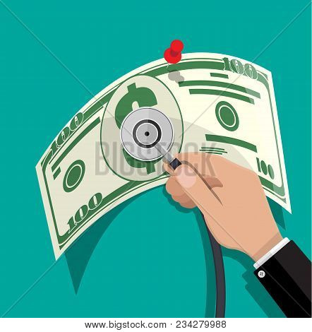 Hand With Medial Stethoscope And Big Dollar Banknote. Check The Financial Stability. Vector Illustra