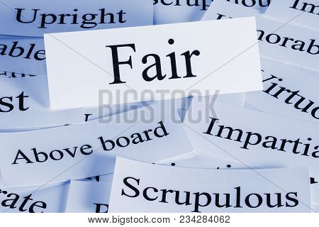 Fair Concept - A Conceptual Look At Being Fair, Scrupulous, Upright, Above Board, Impartial, Ethics