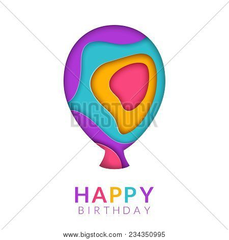 Happy Birthday Greeting Card Template With Papercut Multi Color Balloon. Vector Birthday Congratulat