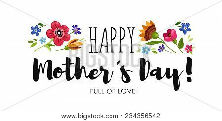 Happy Mother's Day Lettering, Vector Floral Illustration. Banner Happy Mother's Day With Wildflowers