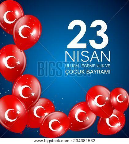 23 Nisan Cocuk Baryrami. Translation: Turkish April 23 Childrens Day Vector Illustration Eps10