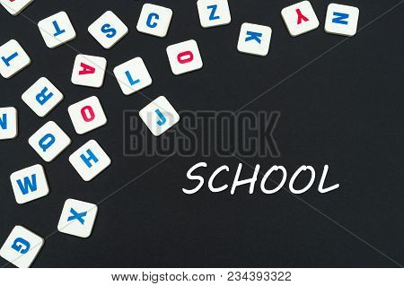 English School Concept, Text School, Colored Square English Letters Scattered On Blackboard