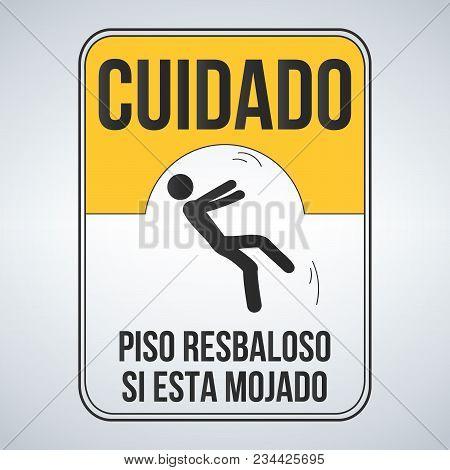 Cuidado Piso Resbaloso Si Esta Mojado. Caution Wet Floor Spanish Sign, Yellow Sign With Falling Man