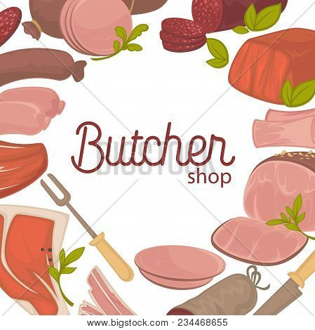 Butcher Shop Promotional Banner With Delicious Fresh Meat. Tasty Products Of Animal Origin Commercia