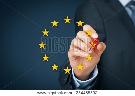European Union Disintegration Concept. Politician Populist Cross Out Star From Eu Symbol (brexit, Gr