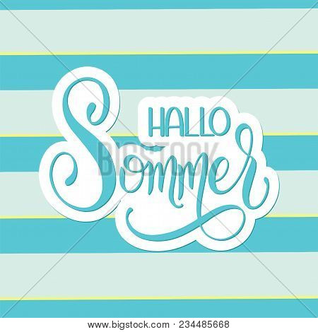 Hallo Sommer. Hello Summer Lettering On German. Elements For Invitations, Posters, Greeting Cards. S