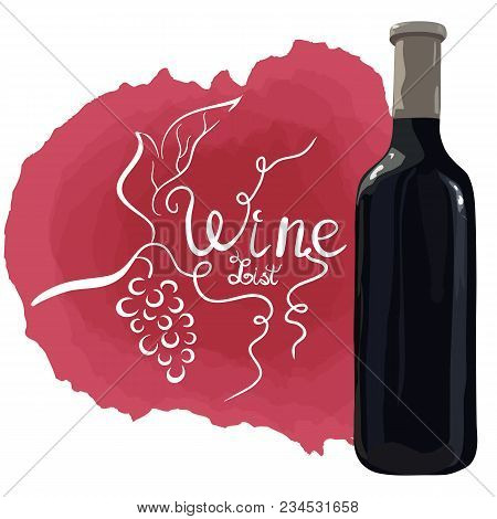 Bottle Of Red Wine With Hand Drawn Grapes And White Lettering Wine List On Red Wine Stains. Vector.
