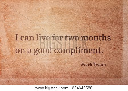 I Can Live For Two Months On A Good Compliment - Famous American Writer Mark Twain Quote Printed On