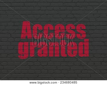 Safety Concept: Painted Red Text Access Granted On Black Brick Wall Background