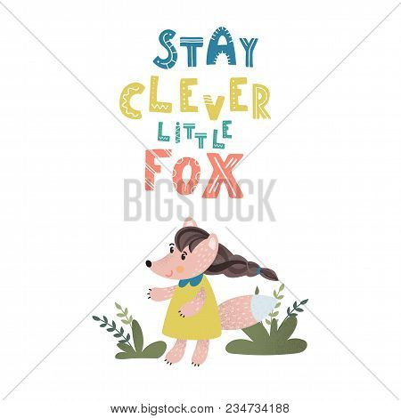 Stay Clever Little Fox. Hand Drawn Scandinavian Style Poster For Nursery. Stock Vector
